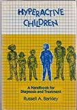 Hyperactive Children : A Handbook for Diagnosis and Treatment, Barkley, Russell A., 0898626099