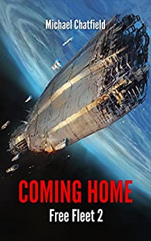 Coming Home (Free Fleet Book 2) by [Chatfield, Michael]