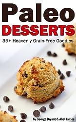 Quick and Easy Paleo Dessert Recipes (Civilized Caveman Cookbooks Book 6)