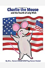 Charlie the Mouse and the Fourth of July Wish Paperback