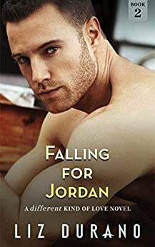 Falling for Jordan: A Secret Baby Romance (A Different Kind of Love Book 2) by [Durano, Liz]