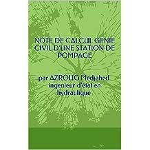 NOTE DE CALCUL GENIE CIVIL D'UNE STATION DE POMPAGE   par AZROUG Medjahed ingenieur d'état en hydraulique (ETUDE D'ALIMENTATION EN  EAU POTABLE ETUDE DE CAS t. 1) (French Edition)