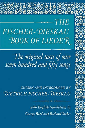 The Fischer-Dieskau Book of Lieder: The Original Texts of Over Seven Hundred and Fifty Songs -