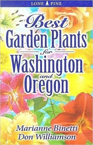 Best Garden Plants For Washington And Oregon Marianne Binetti Don