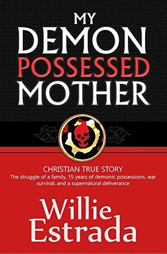 Demon Possessed Mother Possessions Supernatural Deliverance ebook product image