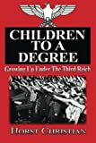 Children To A Degree: Growing Up Under The Third Reich