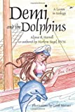 Demi and the Dolphins, Alyssa K. Harrell and Marlene Siegel, 146204431X