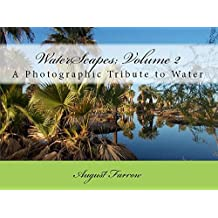 WaterScapes: Volume 2: A Photographic Tribute to Water (English Edition)