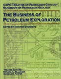 The Business of Petroleum Exploration, , 0891816011