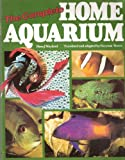 The Complete Home Aquarium, Hans J. Mayland, 0399509712