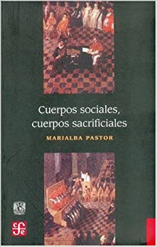 Cuerpos Sociales, Cuerpos Sacrificiales (Historia)