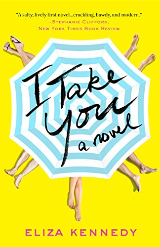 I Take You: A Novel [Eliza Kennedy] (Tapa Blanda)