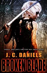 Broken Blade`: 3 (Colbana Files) by Daniels, J. C. (2014) Paperback