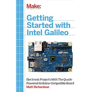 Goodreads Getting Started with Intel Galileo: Electronic Projects with the Quark-Powered Arduino-Compatible Board