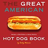 Great American Hot Dog Book, The: Recipes and Side Dishes from Across America