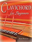 Clavichord for Beginners, Benson, Joan, 0253011582