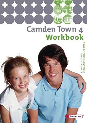 Camden Town - Unterrichtswerk für Realschulen und verwandte Schulforme n. Unterrichtswerk für Realschulen und verwandte Schulformen: Camden Town - ... und verwandten Schulformen: Workbook 4