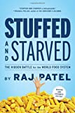 Stuffed and Starved, Raj Patel, 1612191274