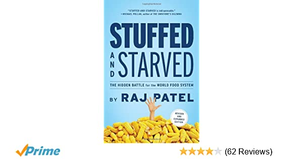Stuffed and starved the hidden battle for the world food system stuffed and starved the hidden battle for the world food system revised and updated raj patel 9781612191270 amazon books fandeluxe Images