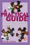 img - for A Practical Guide to Solving Preschool Behavior Problems, 5E book / textbook / text book