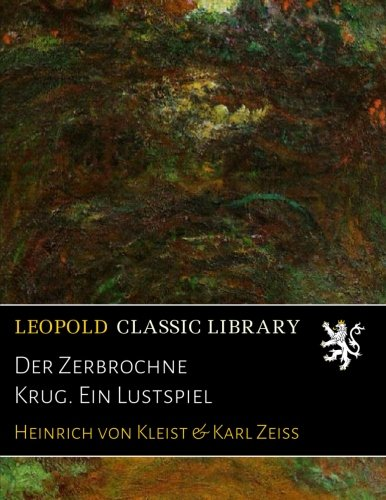 der-zerbrochne-krug-ein-lustspiel-german-edition