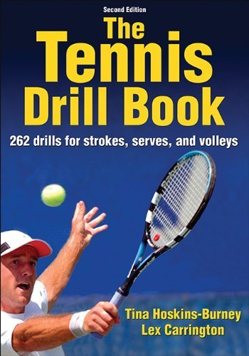 Tennis Drill Book-2nd Edition, The by Tina Hoskins-Burney (2014-02-24)