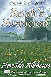 Amish Romance:  Sarah's Suspicion: The Amish of Lawrence County, PA (Simon and Sarah: An Amish Romance Book 1)
