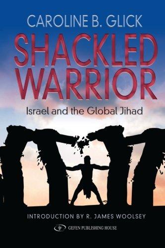 Read Online Shackled Warrior: Israel and the Global Jihad ebook