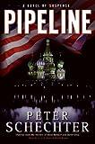 Pipeline, Peter Schechter, 0061358169