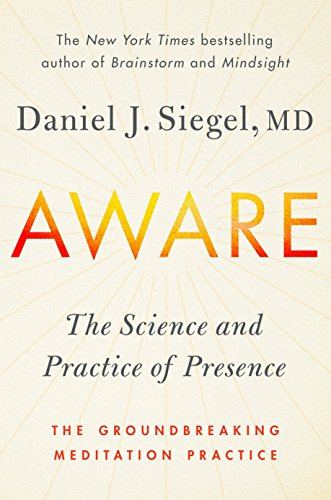Aware: The Science and Practice of Presence--The Groundbreaking Meditation Practice by TarcherPerigee