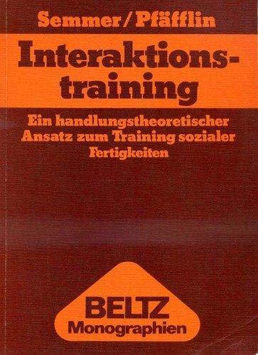 Interaktionstraining. Ein Handlungstheoretischer Ansatz Zum Training Sozialer Fertigkeiten