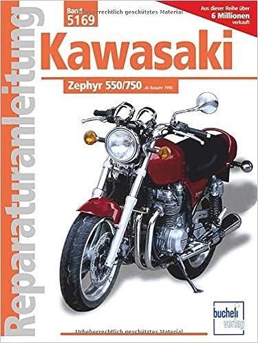 Reparaturanleitung Band 5169 Kawasaki Zephyr 550 750 Ab Baujahr 1990 Bucheli Bücher