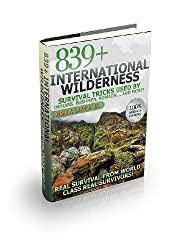 839+ International Survival Tricks From Indians, Bushmen, Nomads,... And More! (English Edition)