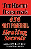 img - for The Health Detective's 456 Most Powerful Healing Secrets book / textbook / text book