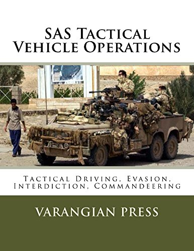SAS Tactical Vehicle Operations: Tactical Driving, Interdiction, and Commandeering