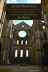 After Prophecy: Imagination, Incarnation, and the Unity of the Prophetic Tradition (Studies in Archetypal Psychology)