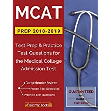 MCAT Prep 2018-2019: Test Prep & Practice Test Questions for the Medical College Admission Test