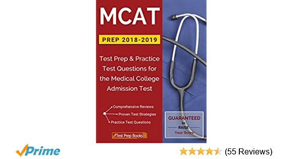 MCAT Prep 2018-2019: Test Prep & Practice Test Questions for the