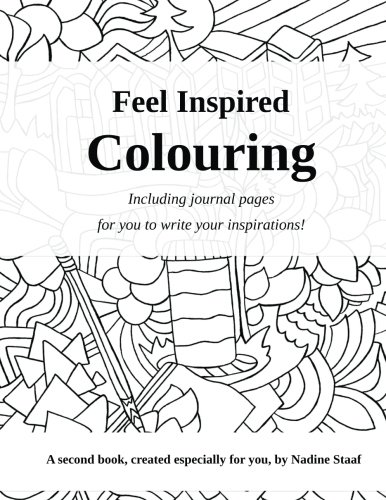 Amazon Feel Inspired Colouring Adult Book And Journal Good Volume 2 9781512177084 Nadine Staaf Books