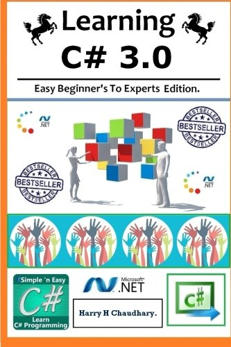 Learning C# 3.0 :: Easy Beginner's To Experts Edition.