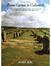 From Carnac To Callanish: The Prehistoric Stone Rows of Britain, Ireland, and Brittany