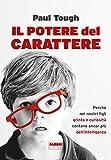 Il potere del carattere: Perché nei nostri figli grinta e curiosità contano ancor più dell'intelligenza (Italian Edition)