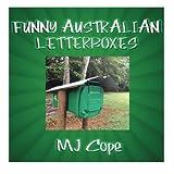 Funny Australian Letterboxes, M. J. Cope, 1481842641