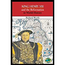King Henry 8 and the Reformation in World History