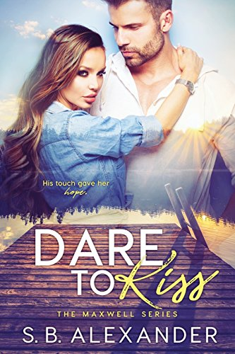 Dare to Kiss (The Maxwell Series)