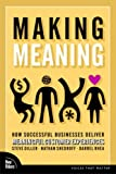 Making Meaning: How Successful Businesses Deliver Meaningful Customer Experiences (Paperback)