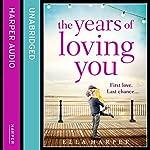 The Years of Loving You | Ella Harper