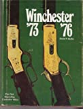 Winchester Eighteen Seventy-Three and Seventy-Six, David F. Butler, 0876910150