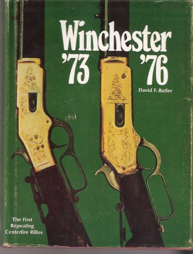Winchester '73 & '76;: The first repeating centerfire rifles