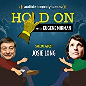 Ep. 11: Josie Long Reckons with Life and Love Bites (Hold On with Eugene Mirman) | Eugene Mirman, Josie Long